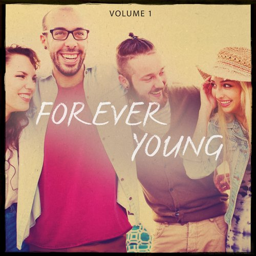 VA - Forever Young, Vol. 1 (These Songs Let You Feel Alive) [KLMF97]